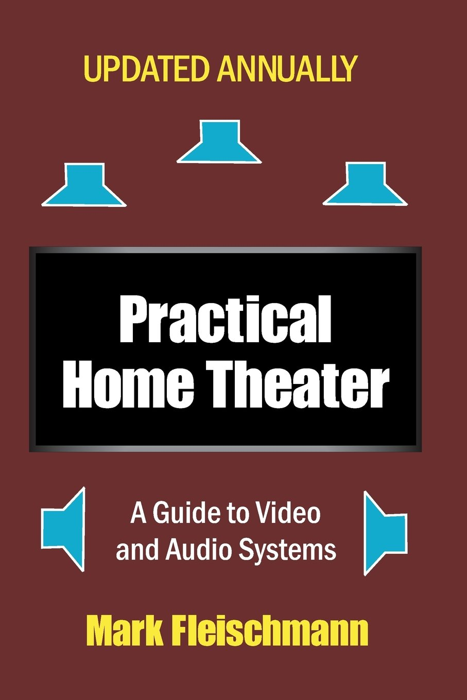 Practical Home Theater: A Guide To Video And Audio Systems (2018 Edition):  Mark Fleischmann: 9781932732191: Amazon.com: Books