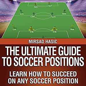The Ultimate Guide to Soccer Positions Audiobook