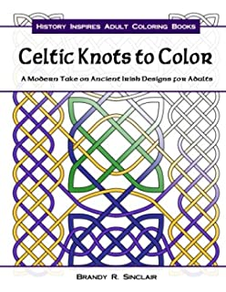 Celtic Knots To Color A Modern Take On Ancient Irish Designs For Adults History