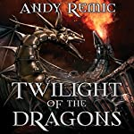 Twilight of the Dragons: The Blood Dragon Empire, Book 2 | Andy Remic