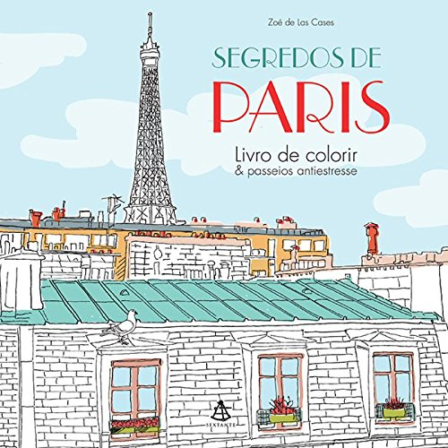 Segredos de Paris. Livro de Colorir & Passeios Antiestresse