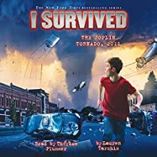 I Survived the Joplin Tornado, 2011: I Survived, Book 12 Audiobook by Lauren Tarshis Narrated by Thérèse Plummer