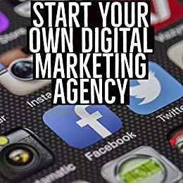 Download for free Quick Start Guide on How to start your a Digital Marketing Agency: Learn how to start your own Digital Marketing or Social Media Agency.