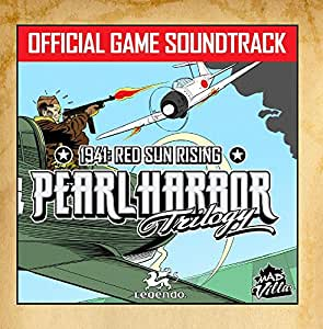 Pearl Harbor Trilogy - 1941: Red Sun Rising Official Game Soundtrack