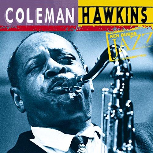 Coleman Hawkins: Ken Burns's Jazz