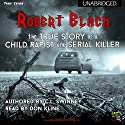Robert Black: The True Story of a Child Rapist and Serial Killer from the United Kingdom Audiobook by C.L. Swinney Narrated by Don Kline