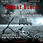 Robert Black: The True Story of a Child Rapist and Serial Killer from the United Kingdom | C.L. Swinney
