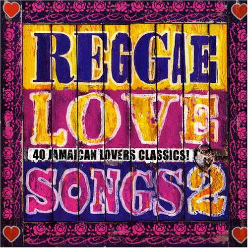 Vol. 2-Reggae Love Songs