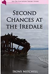 Second Chances at the Iredale (An On Location Short Story) Kindle Edition