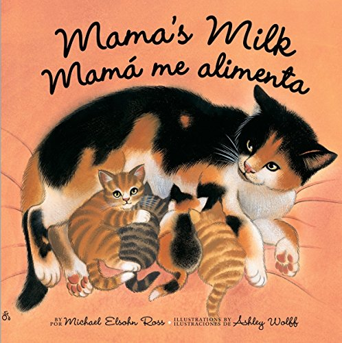 Book cover from Mamas Milk / Mamá me alimenta by Michael Elsohn Ross
