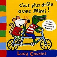 C'est plus drôle avec Mimi par Lucy Cousins