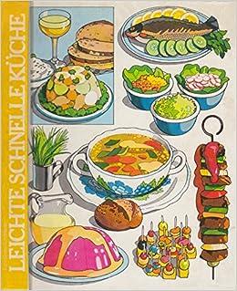 Leichte schnelle Küche: Amazon.de: Sybil Gräfin Schönfeldt: Bücher