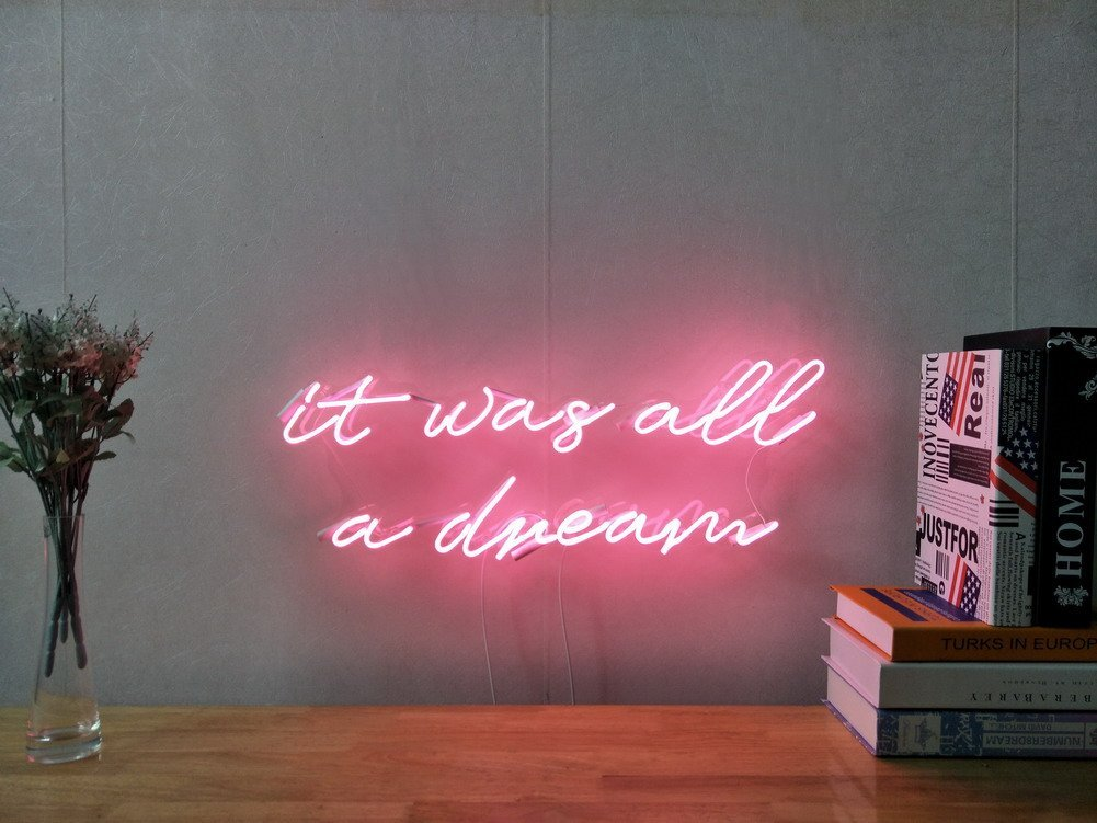 It Was All A Dream Real Glass Neon Sign For Bedroom Garage Bar Man Cave Room Home Decor Handmade Artwork Visual Art Dimmable Wall Lighting Includes Dimmer