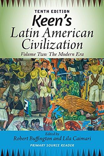 keens-latin-american-civilization-volume-2-a-primary-source-reader-volume-two-the-modern-era