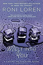 Melt Into You (A Loving on the Edge Novel) by Loren, Roni (2012) Paperback