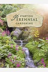 Starting Perennial Gardening Kindle Edition