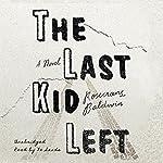 The Last Kid Left | Rosecrans Baldwin