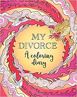 My divorce a coloring diary self counsel press 9781770402782 my divorce a coloring diary self counsel press 9781770402782 books amazon solutioingenieria Gallery