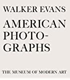 Walker Evans: American Photographs: Seventy-Fifth Anniversary Edition