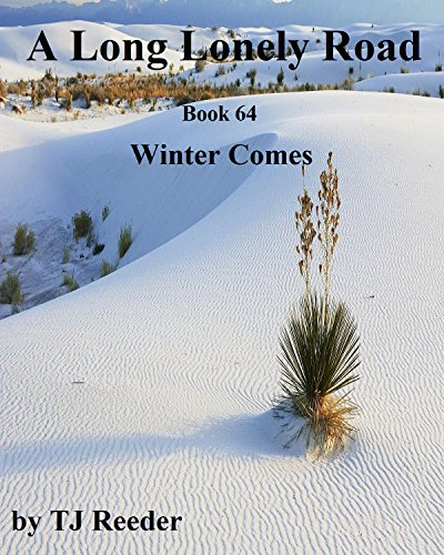 A Long lonely road, Winter comes, book 64 by [Reeder, TJ]
