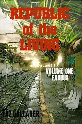 Republic of the Living: Exodus: Volume 1