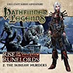 Pathfinder Legends - Rise of the Runelords 1.2 The Skinsaw Murders | Cavan Scott