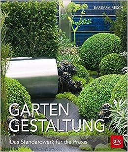 Gartengestaltung Das Standardwerk Fur Die Praxis Amazon De