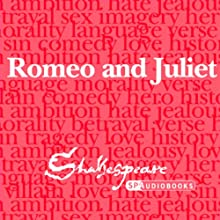 SPAudiobooks Romeo and Juliet (Unabridged, Dramatised) Audiobook by William Shakespeare Narrated by Full-Cast featuring Peter Lindford, Terrence Hardiman