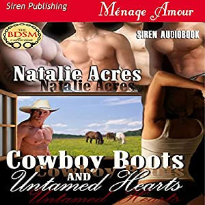 Cowboy Boots and Untamed Hearts Audiobook