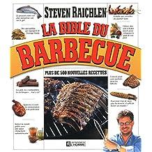 La bible du barbecue: Plus de 500 nouvelles recettes