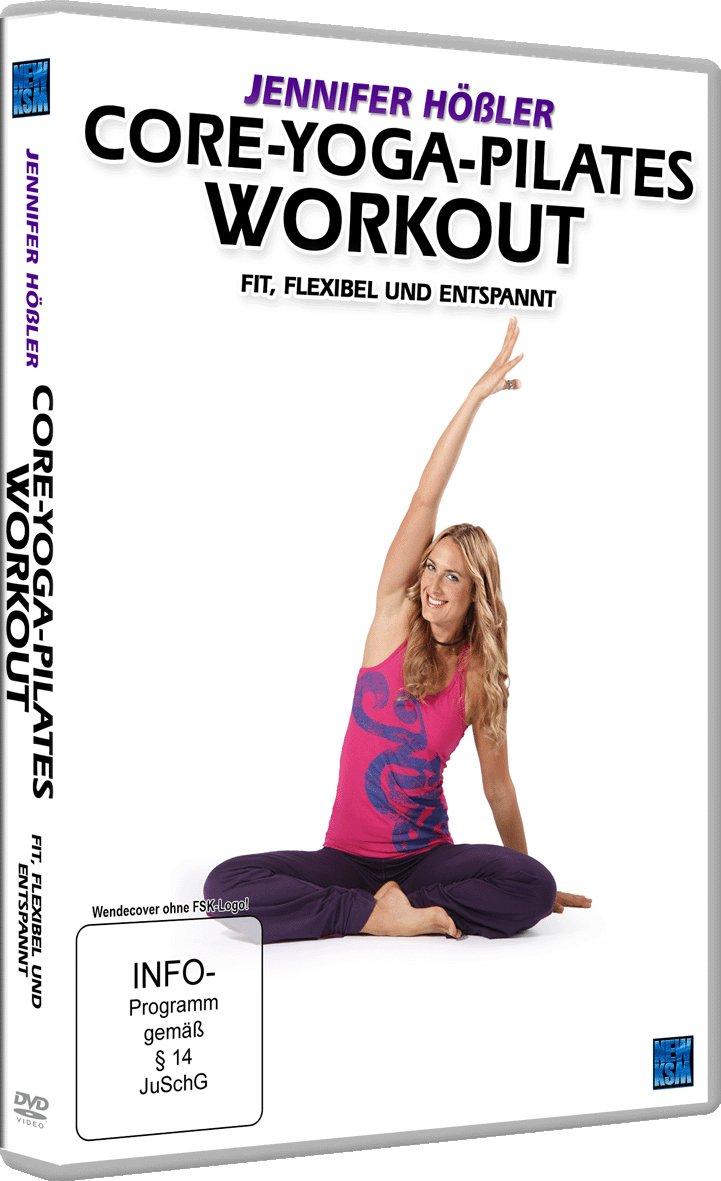 Jennifer Hößler: Core-Yoga-Pilates Workout - Fit, flexibel ...