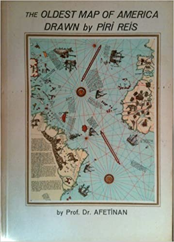 Oldest Map Of America.The Oldest Map Of America Drawn By Piri Reis Life And Works Of The