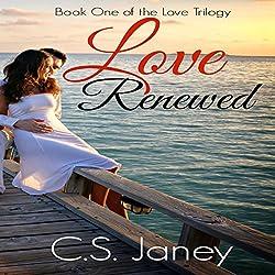 Love Renewed (Love Trilogy Book 1)