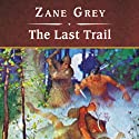 The Last Trail Audiobook by Zane Grey Narrated by Michael Prichard