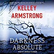A Darkness Absolute: A Novel | Kelley Armstrong