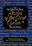 The Metropolitan Opera Stories of the Great Operas, John W. Freeman, 0393018881