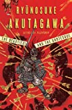 The Beautiful and the Grotesque, Ryunosuke Akutagawa, 0871401924