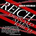 Reich Audiobook by Donald Allen Kirch Narrated by Pete Milan