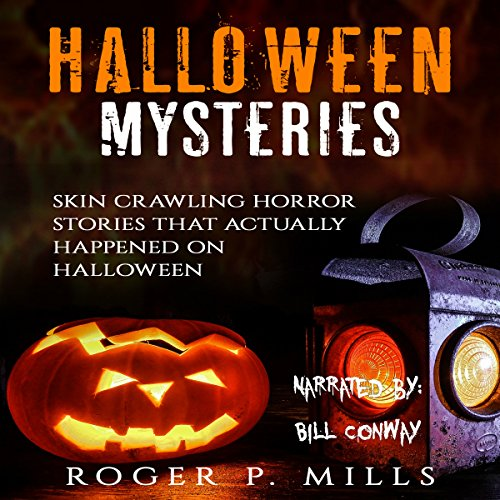 Halloween Mysteries: Skin Crawling Horror Stories That Actually Happened on Halloween: Scary Stories, Book 2 ()