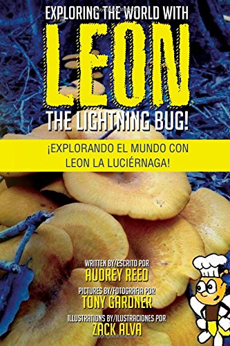 Read Online Exploring the World with Leon the Lightning Bug!: Explorando el mundo con Leon la Luciernaga! pdf