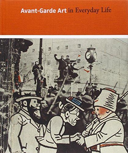 Avant-Garde Art in Everyday Life: Early Twentieth-Century European Modernism