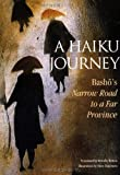 img - for A Haiku Journey: Bashos Narrow Road to a Far Province (Illustrated Japanese Classics) book / textbook / text book