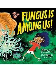 Fungus is Among Us!
