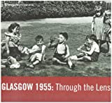 img - for Glasgow 1955: Through the Lens by Fiona Hayes (2008-04-03) book / textbook / text book