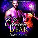 Her Chosen Bear: A Paranormal Shifter Romance Audiobook by Amy Star Narrated by Kristina Blackstone