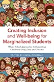 img - for Creating Inclusion and Well-being for Marginalized Students: Whole-School Approaches to Supporting Children s Grief, Loss, and Trauma book / textbook / text book