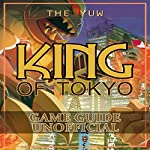 King of Tokyo Game Guide Unofficial |  The Yuw