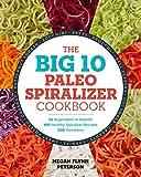 #5: The Big 10 Paleo Spiralizer Cookbook: 10 Vegetables to Noodle, 100 Healthy Spiralizer Recipes, 300 Variations