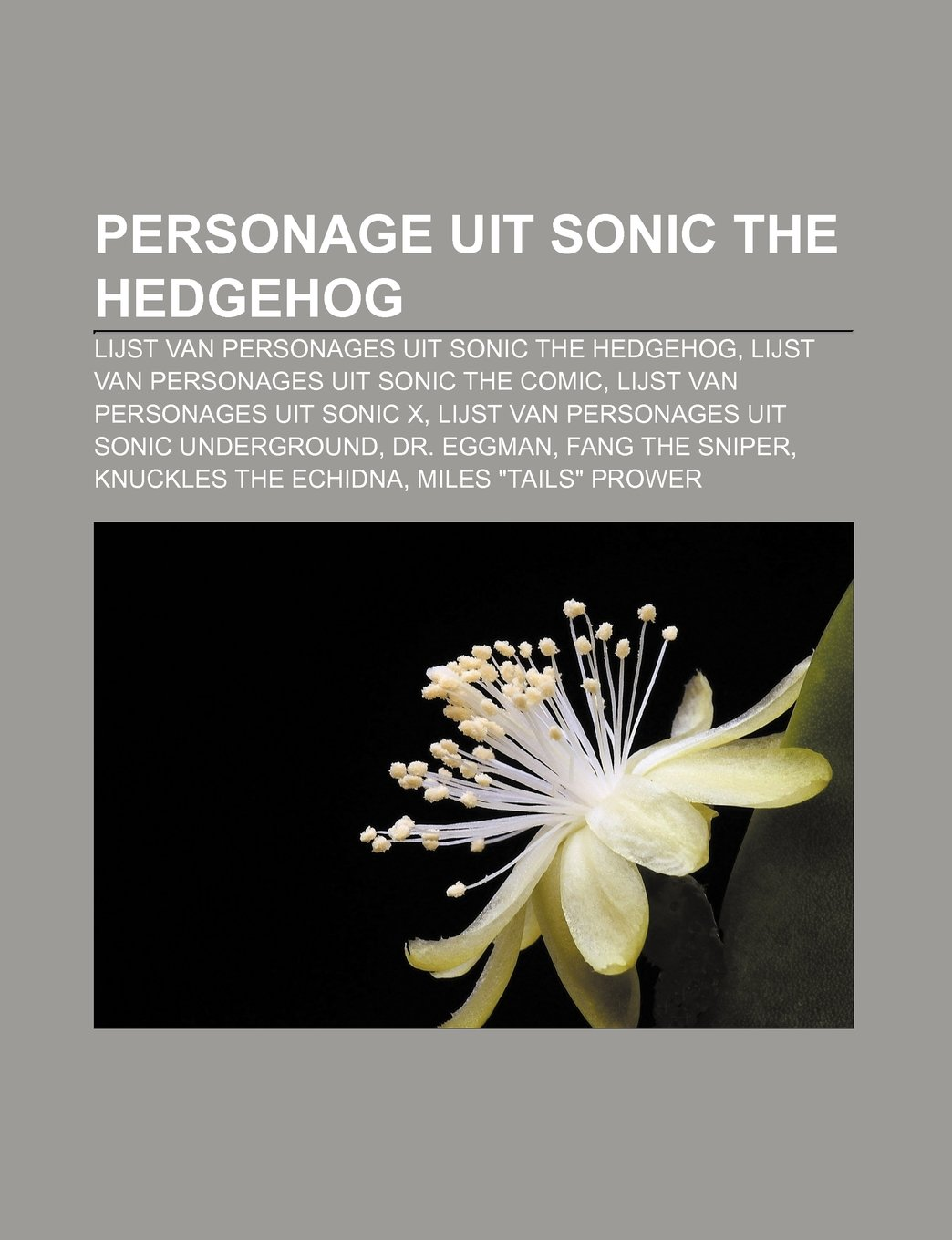 Personage uit Sonic the Hedgehog: Lijst van personages uit Sonic the Hedgehog, Lijst van personages uit Sonic the Comic: Amazon.es: Bron: Wikipedia: Libros en idiomas extranjeros