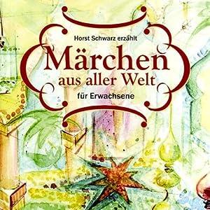 Märchen aus aller Welt Hörbuch